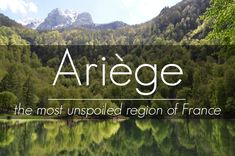A must-see in France: the department Ariège, midi-Pyrenees
