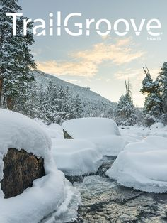 Magazine: Trailgroove – This online free magazine is packed with beautiful photos, excellent writing, and lots of good information.