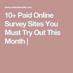 10  Paid Online Survey Sites You Must Try Out This Month  