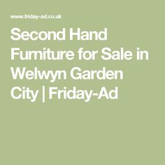Second Hand Furniture for Sale in Welwyn Garden City | Friday-Ad