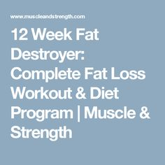 12 Week Fat Destroyer: Complete Fat Loss Workout & Diet Program | Muscle & Strength
