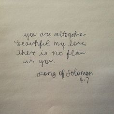 Song of Solomon 4:7 ♥..for her to grow up knowing, understanding and feeling Gods intense jealous passionate love for her.