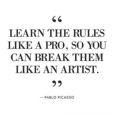 Don't be afraid to break the rules!