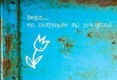 Afrikaanse Inspirerende Gedagtes & Wyshede: Begin en inspirasie sal jou vind