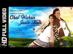 Chal Wahan Jaate Hain Full VIDEO Song - Arijit Singh | Tiger Shroff, Kriti Sanon…
