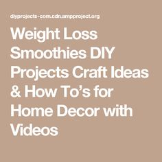 Weight Loss Smoothies DIY Projects Craft Ideas & How To's for Home Decor with Videos