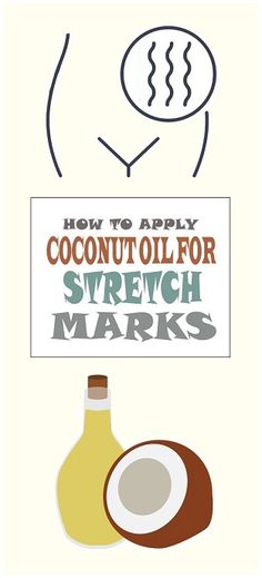 How to Use Coconut Oil to get Rid of Stretch Marks.