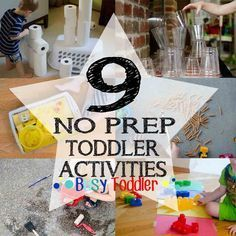 9 Quick and Easy Activities: No prep fun for toddlers