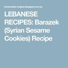 LEBANESE RECIPES: Barazek (Syrian Sesame Cookies) Recipe