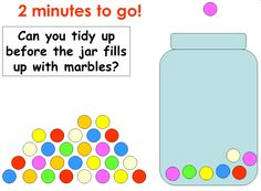Try this 2-minute timer for short tasks such as tidying up. Pupils must finish before the marbles are all in the jar!