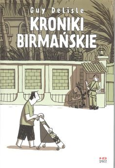 Po pobycie w Korei Północnej kanadyjski rysownik i animator wyrusza do Mjanmy (obecna nazwa Birmy). Tym razem jednak nie wyjeżdża służbowo - to Nadege, żona Delisle'a, będąca praco...