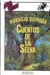 """Cuentos de la selva de Horacio Quiroga de la guía de lectura """"un mundo de cuento"""""""