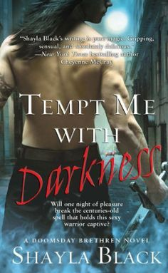 Tempt Me with Darkness (Doomsday Brethren) by Shayla Black  ~~  Paranormal Romance by NYT Bestselling Author  ~~  On Sale for $1.99!!  (12/08)