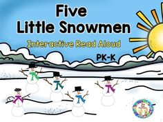 $ Shared Reading {Interactive} Five Little Snowmen ~Original Poem ~ Center Activities This original poem teaches sequencing during Interactive Shared Reading. Perfect for Prekindergarten, Kindergarten and even First Graders!!! Patterns are included to make stick puppets for the children to use as they act out the story. Our children LOVE retelling the story (poem) using the puppets!