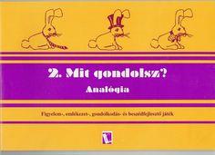 Mit gondolsz? Analógia - Angela Lakatos - Picasa Webalbumok Album, Archive, Education, Picasa, Teaching, Training, Educational Illustrations, Learning, Card Book