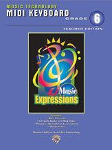 Music Expressions™ Grade 6 (Middle School 1): MIDI Keyboard (Teacher Edition) (Book & CD)