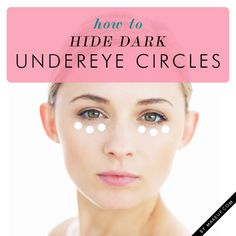 how to hide dark under-eye circles