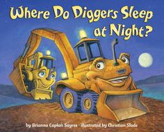 Where Do Diggers Sleep at Night? #transportationbooks