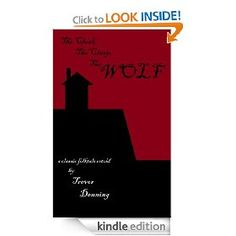 The Cloak, The Clasp, The Wolf   Trevor Denning  $1.99 or free with Prime
