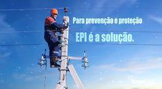 Para prevenção e proteção, EPI é a solução.