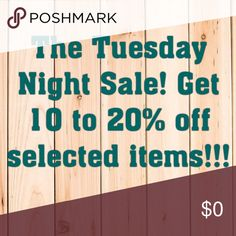 Sale Sale 10%  to 20% off selected items tonight. Other