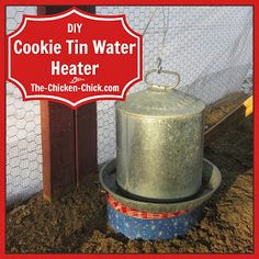Make a Cookie Tin Waterer Heater. Under $10, & 10 minutes! *Don't see why this shouldn't work for any metal water bowl left outside in winter!