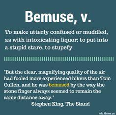 Bemuse, v. To make utterly confused or muddled, as with intoxicating liquor. #wordoftheday #bemuse