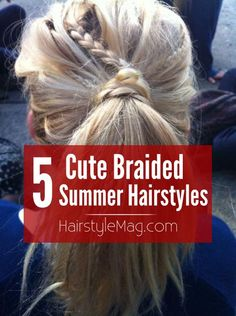 5 Cute Braided Summer Hairstyles