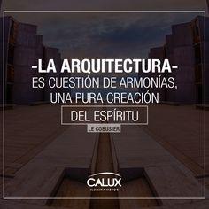 No existen limites para quien al crear, deja en libertad su espíritu. ¡Excelente inicio de semana! #Frases #Inspiración #Architecture #Calux