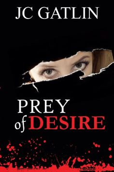 "Books Direct: ""Prey of Desire"" by JC Gatlin - EXCERPT and GIVEAWAY"