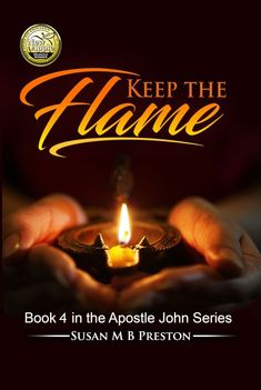 """Read """"Keep the Flame The Apostle John Series"""" by Susan M B Preston available from Rakuten Kobo. Another award winning novel in the Apostle John series. Solo Medalist in the 2018 New Apple Book Awards - Religion and S. Margaret George, Streams In The Desert, Bible Quiz, Jonah And The Whale, Bible Commentary, Bible Stories For Kids, International Books, Bible Promises, Early Christian"""
