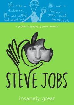Steve Jobs: Insanely Great by J. Hartland (QA76.2 .J63 H37 2015)