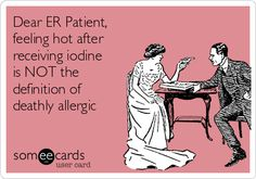 CT humor # Hospital humor # Allergic reaction# iodine