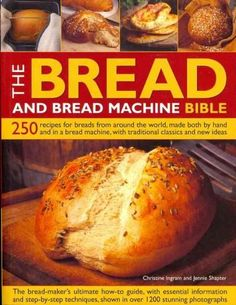 Buy Bread and Bread Machine Bible by Christine Ingram at Mighty Ape NZ. This title features 250 recipes for breads from around the world, made both by hand and in a bread machine, with traditional classics and new ideas. Cooking Bread, Bread Baking, Cooking Recipes, Easy Recipes, Bread Maker Recipes, Sandwiches, Bread Alternatives, Low Carb Bread, Fresh Bread