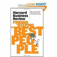 Harvard Business Review on Finding & Keeping the Best People by Harvard Business Review. $14.87. Publisher: Harvard Business Review Press; 1 edition (April 12, 2011). Publication: April 12, 2011. Series - Harvard Business Review