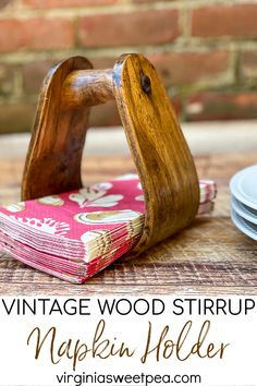 Learn how to make a napkin holder out of a vintage wood stirrup.
