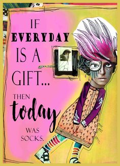 Every day IS a gift! Clever Quotes, Great Quotes, Funny Quotes, Funny Memes, Qoutes, Hilarious, Vintage Glamour Photography, Erin Smith, Old Memes