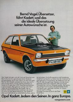 Opel Kadett we had a green one and another one, dont remember color. Very fun to drive and fast!