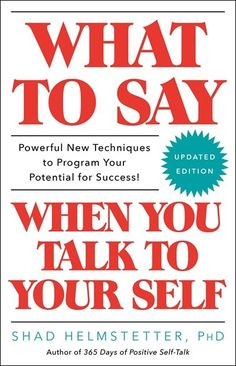 Shad Helmstetter's wildly popular self-help book What to Say When You Talk to Your Self, now updated with new information for the twenty. Positive Self Talk, Negative Self Talk, Negative Thoughts, Positive Thoughts, Good Books, Books To Read, Free Pdf Books, Say What, Free Reading