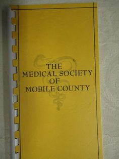 The Medical Society of Mobile County( Alabama Vintage book Directory with pics