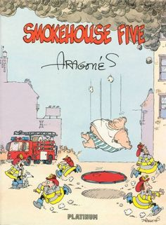 """Don't burn this book! Sergio Aragones gets mad with this comic sketchbook about pantomime firemen. Thank him for """"Smokehouse."""""""