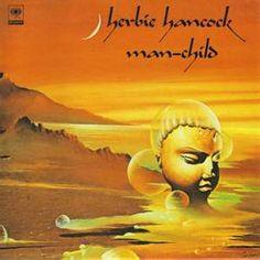 Man-Child by Herbie Hancock All About Jazz, Herbie Hancock, Jazz Poster, Pochette Album, Jazz Funk, Vinyl Junkies, Kings Man, Music And Movement, Smooth Jazz