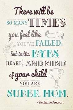 Words To Live By: For The Mamas.....please always remember this xoxo