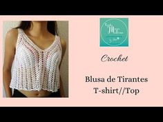 BLUSA CON TIRANTES // T-shirt // Top Tejida a Crochet - YouTube Top Tejidos A Crochet, Crochet Crop Top, Tunisian Crochet, Sewing Patterns, Crochet Patterns, Crochet Beanie Pattern, New Balance Women, Crochet Shoes, Crochet Videos