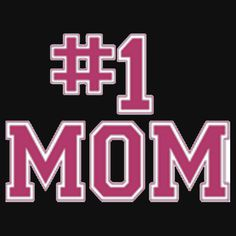 NUMBER 1 MOM. AVAILABLE ON UNISEX T-SHIRT, STICKER, PHONE CASE, AND 20 OTHER PRODUCTS. GET YOURS NOW.