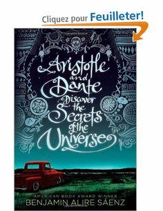 Aristotle and Dante Discover the Secrets of the Universe: Amazon.fr: Benjamin Alire Saenz: Livres anglais et étrangers
