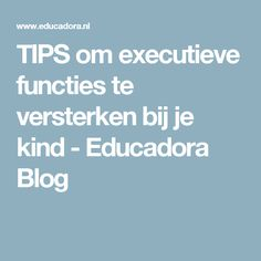 TIPS om executieve functies te versterken bij je kind - Educadora Blog 21st Century Skills, Coaching, Mindfulness, Study, Education, Om, Adhd, Mindset, Tips