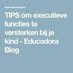 TIPS om executieve functies te versterken bij je kind - Educadora Blog