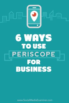 How to use Periscope for business