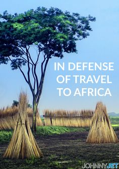 Africa, as I had come to know many years earlier, is a place of incredible travel and human potential, and much of it remains untapped on large scale.